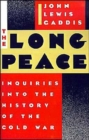 Image for The Long Peace : Inquiries into the History of the Cold War