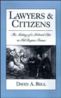 Image for Lawyers and Citizens : The Making of a Political Elite in Old Regime France