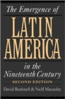 Image for The emergence of Latin America in the nineteenth century