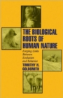 Image for The Biological Roots of Human Nature : Forging Links between Evolution and Behavior