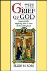 Image for The grief of God  : images of the suffering Jesus in late medieval England