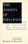 Image for The anxiety of influence  : a theory of poetry