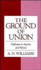 Image for The Ground of Union : Deification in Aquinas and Palamas