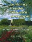 Image for Building inside nature's envelope  : how new construction and landscape preservation can work together