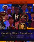 Image for Creating Black Americans  : African American history and its meanings, 1619 to the present