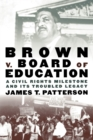 Image for Brown v. Board of Education  : a civil rights milestone and its troubled legacy