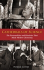 Image for Cathedrals of science  : the personalities and rivalries that made modern chemistry