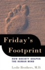 Image for Friday's footprint: how society shapes the human mind