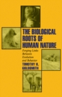 Image for The Biological Roots of Human Nature: Forging Links between Evolution and Behavior