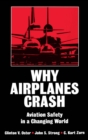 Image for Why airplanes crash: aviation safety in a changing world