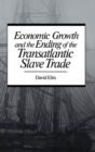 Image for Economic growth and the ending of the transatlantic slave trade