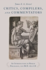 Image for Critics, Compilers, and Commentators : An Introduction to Roman Philology, 200 BCE-800 CE