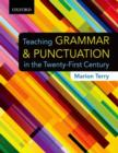 Image for Teaching grammar & punctuation in the twenty-first century