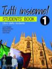 Image for Tutti Insieme! 1 Student Book