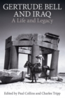 Image for Gertrude Bell and Iraq  : a life and legacy