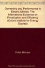 Image for Ownership and Performance in Electric Utilities : The International Evidence on Privatization and Efficiency