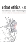 Image for Robot ethics 2.0  : from autonomous cars to artificial intelligence