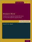 Image for Wisdom Mind: Mindfulness for Cognitively Healthy Older Adults and Those With Subjective Cognitive Decline, Participant Workbook