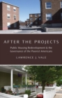 Image for After the projects  : public housing redevelopment and the governance of the poorest Americans