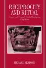 Image for Reciprocity and Ritual : Homer and Tragedy in the Developing City-State