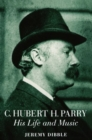 Image for C. Hubert H. Parry  : his life and music