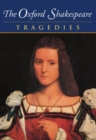 Image for The Oxford Shakespeare: Volume III: Tragedies