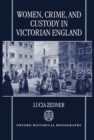 Image for Women, Crime, and Custody in Victorian England