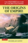 Image for The origins of empire  : British overseas enterprise to the close of the seventeenth century