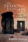 Image for The stations of the sun  : a history of the ritual year in Britain