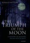 Image for The triumph of the moon  : a history of modern pagan witchcraft