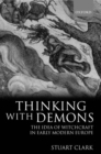 Image for Thinking with demons  : the idea of witchcraft in early modern Europe