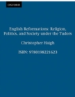 Image for English Reformations : Religion, Politics, and Society under the Tudors