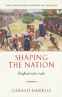 Image for Shaping the nation  : England 1360-1461