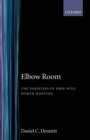 Image for Elbow Room : The Varieties of Free Will Worth Wanting