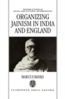 Image for Organizing Jainism in India and England