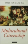 Image for Multicultural citizenship  : a liberal theory of minority rights