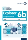 Image for Numicon: Number, Pattern and Calculating 6 Explorer Progress Book B (Pack of 30)