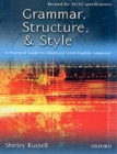 Image for Grammar, structure, & style  : a practical guide to advanced level English language
