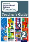 Image for Oxford international primary computing2,: Teacher's guide