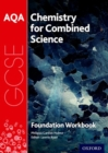 Image for AQA GCSE chemistry for combined science (trilogy)Foundation,: Workbook
