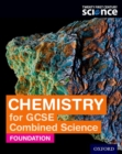 Image for Chemistry for GCSE combined scienceFoundation,: Student book
