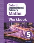 Image for Oxford international primary mathsPrimary grade 5,: Workbook 5
