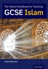 Image for The Oxford teacher handbook for GCSE Islam