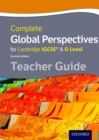 Image for Complete global perspectives for Cambridge IGCSE & O Level: Teacher guide