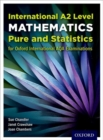 Image for International A2 level mathematics for Oxford International AQA examinations  : pure and statistics