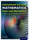 Image for International A2 level mathematics for Oxford International AQA examinations  : pure and mechanics