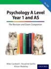 Image for A Level year 1 and AS psychology  : the revision and exam companion for AQA