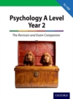 Image for A level year 2 psychology  : the revision and exam companion for AQA