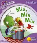 Image for Oxford Reading Tree: Level 1+: More Songbirds Phonics : Mix, Mix, Mix