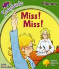 Image for Oxford Reading Tree Songbirds Phonics: Level 2: Miss! Miss!